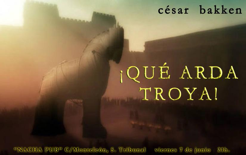 Qué arda Troya